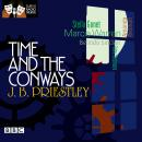 Time And The Conways (Classic Radio Theatre), J.B. Priestley