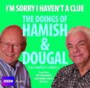 I'm Sorry I Haven't A Clue: The Doings Of Hamish And Dougal Series 3, Graeme Garden, Barry Cryer