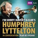 I'm Sorry I Haven't A Clue's Humphrey Lyttelton In Conversation: Play As I Please, June Knox-Mawer