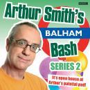 Arthur Smith's Balham Bash: Complete Series 3 Audiobook