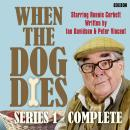 When The Dog Dies  Series 1 Complete Audiobook