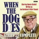 When The Dog Dies  Series 2, Complete Audiobook