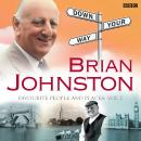 Brian Johnston Down Your Way: Favourite People And Places Vol. 2 Audiobook