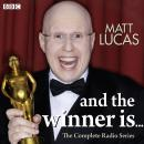 Matt Lucas  And The Winner Is...: The Complete Radio Series Audiobook