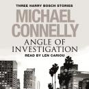 Angle of Investigation: Three Harry Bosch Short Stories Audiobook