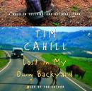 Lost in My Own Backyard: A Walk in Yellowstone National Park, Tim Cahill
