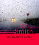 Blackbird Papers: A Novel, Ian Smith