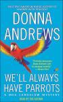 We'll Always Have Parrots, Donna Andrews