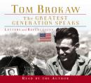 Greatest Generation Speaks: Letters and Reflections, Tom Brokaw