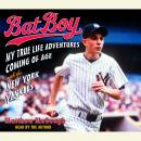 A Bat Boy: My True Life Adventures Coming of Age with the New York Yankees Audiobook