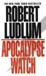Apocalypse Watch: A Novel, Robert Ludlum
