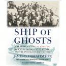 Ship of Ghosts: The Story of the USS Houston, FDR's Legendary Lost Cruiser, and the Epic Saga of of Her Survivors, James D. Hornfischer
