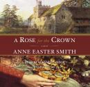 Rose For The Crown, Anne Easter Smith