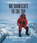 No Shortcuts to the Top: Climbing the World's 14 Highest Peaks, Ed Viesturs, David Roberts