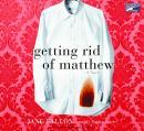 Getting Rid of Matthew Audiobook