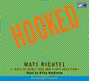 Hooked: A Thriller About Love and Other Addictions, Matt Richtel