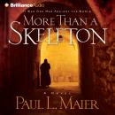 More Than a Skeleton, Paul L. Maier