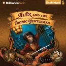 Alex and the Ironic Gentleman Audiobook