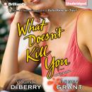 What Doesn't Kill You, Donna Grant, Virginia DeBerry