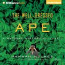 The Well-Dressed Ape: A Natural History of Myself Audiobook