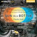 Sun in a Bottle: The Strange History of Fusion and the Science of Wishful Thinking Audiobook