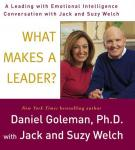What Makes a Leader?: A Leading With Emotional Intelligence Conversation with Jack and Suzy Welch, Prof. Daniel Goleman Ph.D., Suzy Welch, Jack Welch