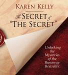 The Secret of The Secret: Unlocking the Mysteries of the Runaway Bestseller Audiobook