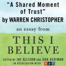 Shared Moment of Trust: A 'This I Believe' Essay, Warren Christopher