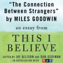 Connection Between Strangers: A 'This I Believe' Essay, Miles Goodwin