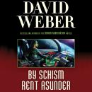 By Schism Rent Asunder: A Novel in the Safehold Series (#2), David Weber