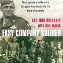 Easy Company Soldier: The Legendary Battles of a Sergeant from World War II's 'Band of Brothers', Bob Welch, Don Malarkey