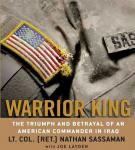 Warrior King: The Triumph and Betrayal of an American Commander in Iraq Audiobook