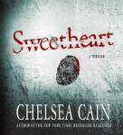 Sweetheart: A Thriller, Chelsea Cain