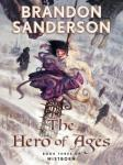 Hero of Ages: Book Three of Mistborn, Brandon Sanderson