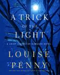 Trick of the Light: A Chief Inspector Gamache Novel, Louise Penny