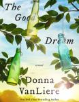 Good Dream: A Novel, Donna VanLiere
