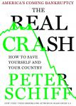 Real Crash: America's Coming Bankruptcy - How to Save Yourself and Your Country, Peter D. Schiff