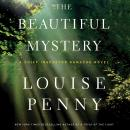 Beautiful Mystery: A Chief Inspector Gamache Novel, Louise Penny