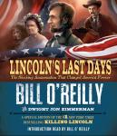 Lincoln's Last Days: The Shocking Assassination that Changed America Forever, Dwight Jon Zimmerman, Bill O'Reilly