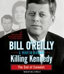 Killing Kennedy: The End of Camelot, Martin Dugard, Bill O'Reilly