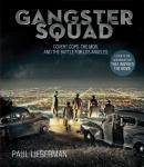 Gangster Squad: Covert Cops, the Mob, and the Battle for Los Angeles, Paul Lieberman