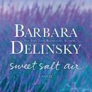 Sweet Salt Air: A Novel Audiobook