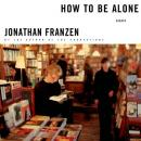How to Be Alone: Essays Audiobook