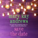 Save the Date: A Novel, Mary Kay Andrews