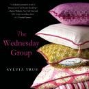 Wednesday Group: A Novel, Sylvia True