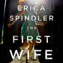 First Wife: A Novel, Erica Spindler