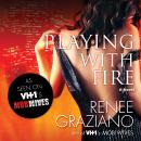 Playing with Fire: A Novel, Renee Graziano