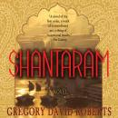 Shantaram: A Novel, Gregory David Roberts