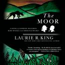 Moor: A Novel of Suspense Featuring Mary Russell and Sherlock Holmes, Laurie R. King