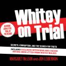 Whitey on Trial: Secrets, Corruption, and the Search for Truth, Jon Leiberman, Margaret McLean